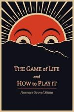 The Game of Life and How to Play It by Florence Scovel Shinn (2011, Paperback)
