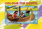 Colour the Gospel: Mark by Carine Mackenzie (Paperback, 2009)