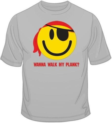 Wanna Walk My Plank T Shirt You Choose Style Color Up to 4XL 10072 Size