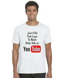 Just-A-Kid-That-Loves-To-watch-Other-Kids-On-YouTube-Kids-T-Shirt-Tee-Top