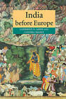 India before Europe by Cynthia Talbot, Catherine B. Asher (Hardback, 2006)
