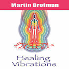 Healing Vibrations by Martin Brofman (CD-Audio, 2003)