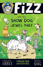 Fizz and the Show Dog Jewel Thief by Lesley Gibbes (Paperback, 2016)