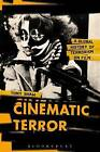 Cinematic Terror: A Global History of Terrorism on Film by Tony Shaw (Hardback, 2015)
