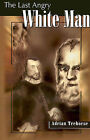 The Last Angry White Man by Adrian Trehorse (Paperback / softback, 2001)