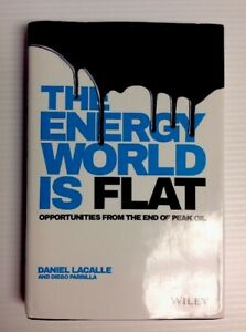 The-Energy-World-Is-Flat-Opportunities-from-the-End-of-Peak-Oil-Lacalle-2015-HC