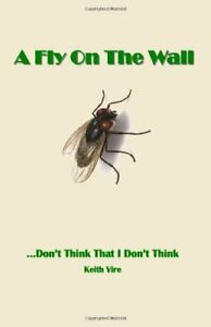 A-Fly-on-the-Wall-Don-039-t-Think-That-I-Don-039-t-Think