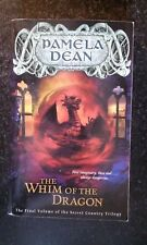 The Whim of the Dragon by Pamela Dean (2003, UK-B Format Paperback)