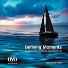 Defining Moments: What Every Leader Should Know about Balancing Life by Kees Van Der Graaf (Paperback / softback, 2011)