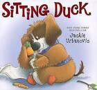 Sitting Duck by Jackie Urbanovic (Hardback, 2010)