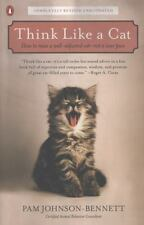 Think Like a Cat: How to Raise a Well-Adjusted Cat--Not a Sour Puss-ExLibrary