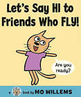 Let's Say Hi to Friends Who Fly! by Mo Willems (Hardback, 2010)