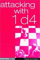Attacking With 1d4, By Angus Dunnington. Chess Book