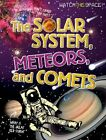 The Solar System, Meteors, and Comets by Mr Clive Gifford (Paperback / softback, 2015)