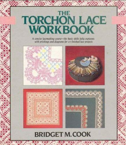 THE TORCHON LACE WORKBOOK by Cook, Bridget M. - Paperback - INSCRIBED BY AUTHOR