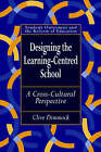 Designing the Learning-Centred School: A Cross-Cultural Perspective by Cive A. J. Dimmock (Paperback, 1999)