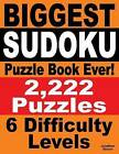 Biggest Sudoku Puzzle Book Ever: 2,222 Sudoku Puzzles - 6 Difficulty Levels by Formerly Professor of Islamic Art Jonathan Bloom (Paperback / softback, 2015)