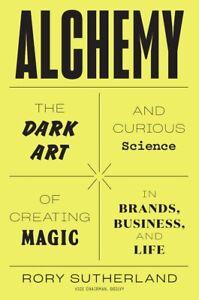 Alchemy-el-arte-oscuro-y-curioso-por-Rory-Sutherland-Tapa-Dura-2019