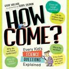 How Come? von Debra Solomon und Kathy Wollard (2015, Taschenbuch)