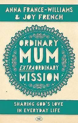 1 of 1 - Very Good, Ordinary Mum, Extraordinary Mission, Anna France-Williams & Joy Frenc