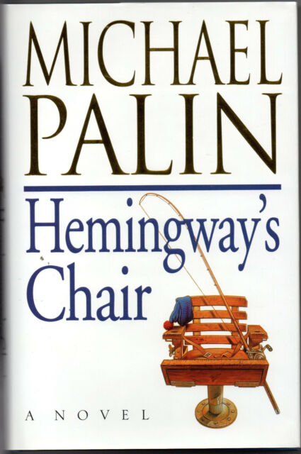 HEMINGWAY'S CHAIR - Michael Palin SIGNED 1995 Methuen Hardback, DJ unclipped