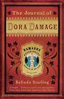 The Journal of Dora Damage by Belinda Starling (Paperback, 2008)