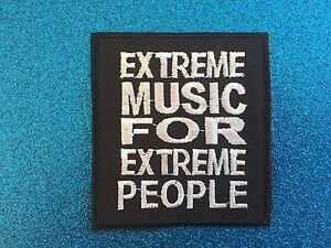 EXTREME-MUSIC-FOR-EXTREME-PEOPLE-saying-Quote-Stitched-Iron-ON-Patch-Patches