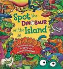 Spot the Dinosaur on the Island: Packed with Things to Spot and Facts to Discover! by Stella Maidment (Hardback, 2015)