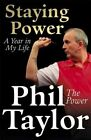 Staying Power: A Year in My Life by Phil Taylor (Paperback, 2015)