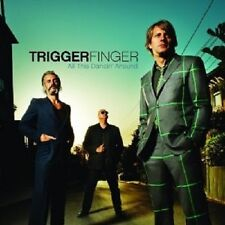 TRIGGERFINGER - ALL THIS DANCIN' AROUND  CD++++++++++15 TRACKS+++++++++ NEW+