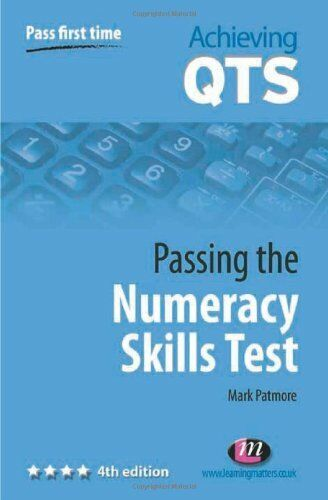 Passing the Numeracy Skills Test (Achieving QTS Series) By Mark .9781844451692