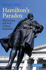 Hamilton's Paradox: The Promise and Peril of Fiscal Federalism by Jonathan A. Rodden (Hardback, 2005)