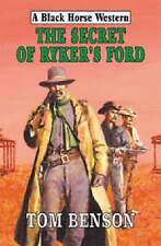 The Secret of Ryker's Ford (Black Horse Western) Tom Benson Very Good Book
