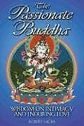 The Passionate Buddha: Freeing the Mind, Focusing Chi, a...   Buch   Zustand gut