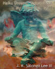 Haiku Dreams: Voices from My Third Eye Vol. I by J R Salongo Lee III (Paperback / softback, 2010)