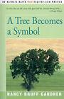 A Tree Becomes a Symbol by Nancy Bruff Gardner (Paperback / softback, 2000)