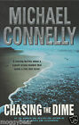 Chasing the Dime by Michael Connelly (Paperback, 2002)