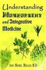 Understanding Homeopathy and Integrative Medicine 9780759697195 Mullen
