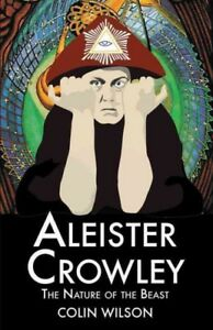 Aleister-Crowley-The-Nature-of-the-Beast-Paperback-by-Wilson-Colin-Like
