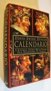 Il Calendario. L'eterna sfida dell'uomo per dominare il tempo Duncan Piemme 1999