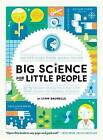 Big Science for Little People: 52 Activities to Help You and Your Child Discover the Wonders of Science by Lynn Brunelle (Paperback / softback, 2016)