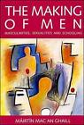 Making of Men: Masculinities, Sexualities and Schooling by Mairtin Mac an Ghaill (Paperback, 1994)