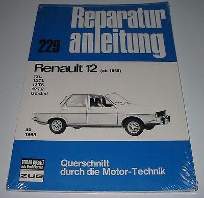 Intellective Reparaturanleitung Renault 12 L / Tl / Ts / Tr Gordini Ab Baujahr 1969 Neu!