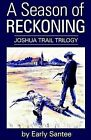 A Season of Reckoning by Early Santee (Paperback / softback, 2002)