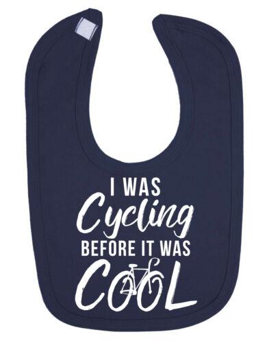 J/'ai été Cyclisme Avant C/'était Cool nouveau-né Bébé Bib