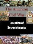 Evolution of Entrenchments by U S Army War College (Paperback / softback, 2015)