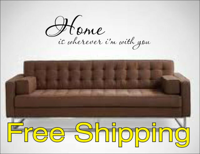 HOME IS WHEREVER I'M WITH YOU vinyl lettering wall decal sticker home FREE SHIP!