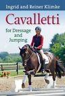 Cavalletti: For Dressage and Jumping by Ingrid Klimke, Reiner Klimke (Hardback, 2014)