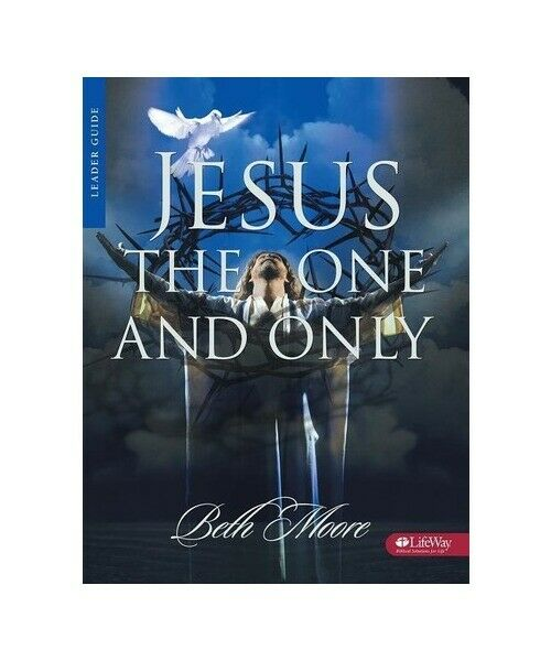 "Beth Moore ""Jesus the One and Only - Leader Guide"""