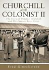 Churchill and Colonist II: The Story of Winston Churchill and His Famous Race Horse by Fred Glueckstein (Hardback, 2014)